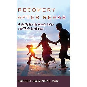 Recupero dopo la riabilitazione Una guida per i nuovi sobri e i loro cari