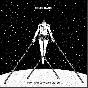 Cruel Hand - Your World Won't Listen [Vinyl] USA import