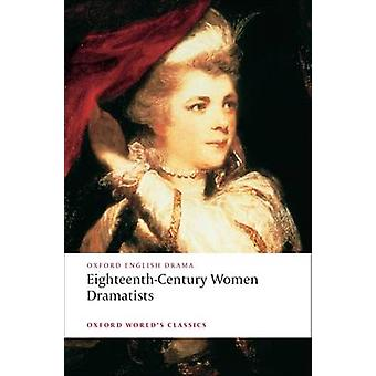 Attende århundrede kvinder dramatikere af Mary Pix - Susannah Centlivre