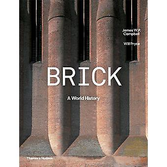 Brick - A World History by James W. P. Campbell - Will Pryce - 9780500