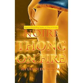 Tanga in Brand - eine städtische erotische Geschichte von Noire - 9781416533023 Buch