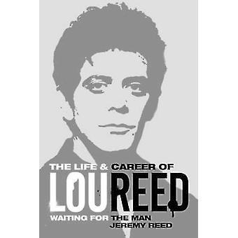 En attente de l'homme - la vie & carrière de Lou Reed par Jeremy Reed - 9