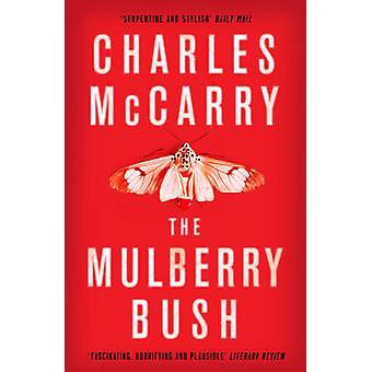 Die Mulberry Bush durch Charles McGarry - 9781784971472 Buch