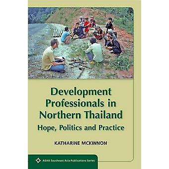 Development Professionals in Northern Thailand - Hope - Politics and P