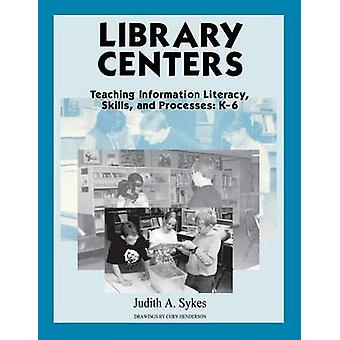 Library Centers - Teaching Information Literacy - Skills - and Process