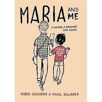 Maria et moi - un père - une fille (et l'autisme) par Miguel Gallardo-