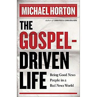 Evangeliet-driven liv: Att vara goda nyheter människor en dåliga nyheter i världen