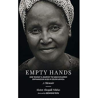 Tomma händer, en memoar: En kvinnas resa att rädda barn föräldralösa på grund av AIDS i Sydafrika (heliga aktivism)