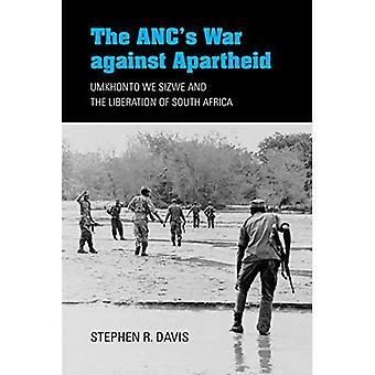 Guerre de l'ANC contre l'Apartheid: Umkhonto nous Sizwe et la libération de l'Afrique du Sud