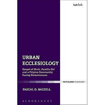 Ecclésiologie urbain: Evangile de marque, Familia Dei et une communauté philippine face à la lutte contre l'itinérance (enquêtes ecclésiologiques)