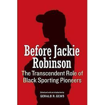 Vor Jackie Robinson: Die transzendente Rolle schwarz sportliche Pioniere