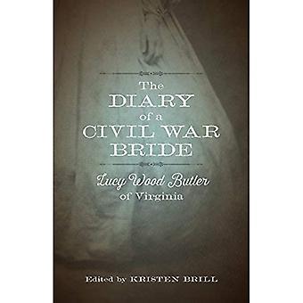 Het dagboek van een burgeroorlog bruid: Lucy Wood Butler van Virginia (bibliotheek van zuidelijke beschaving)