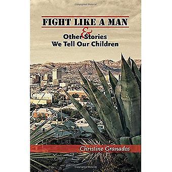 Taistella kuin mies ja muita tarinoita kerromme lapsille