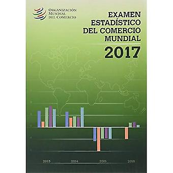 Examen Estadstico del Comercio Mundial 2017
