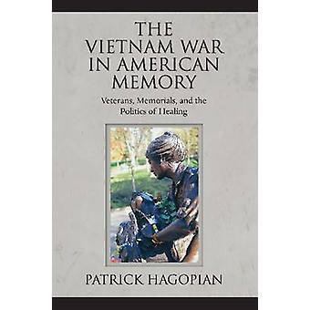 The Vietnam War in American Memory - veteranen - gedenktekens- en het Po