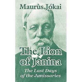 De Leeuw van de laatste dagen van de Janitsaren door Jokai & Maurus Janina