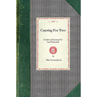 Catering For Two by Alice Louise James