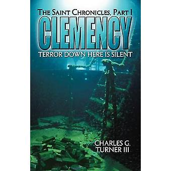 Clemency The Saint Chronicles Part 1 by Turner & Charles G. & III