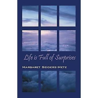 Het leven is volledig van verrassingen door SeidersMetz & Margaret