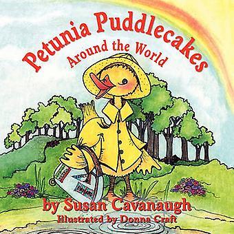 Petunia Puddlecakes Around the World by Cavanaugh & Susan