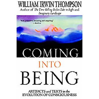 Coming Into Being - Artifacts and Texts in the Evolution of Consciousn
