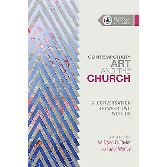 Contemporary Art and the Church - A Conversation Between Two Worlds by