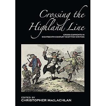 Crossing the Highland Line - Cross-Currents in Eighteenth-Century Scot