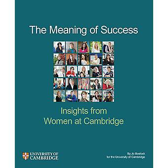 The Meaning of Success - Insights from Women at Cambridge by Jo Bostoc