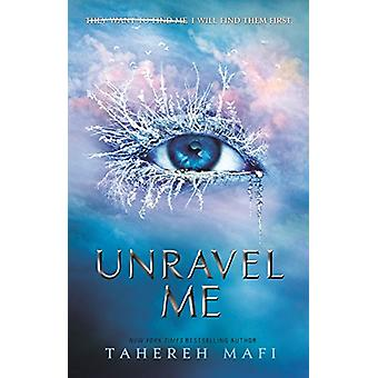 Unravel Me by Tahereh Mafi - 9781405291767 Book