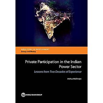 Private Participation in the Indian Power Sector - Lessons from Two De