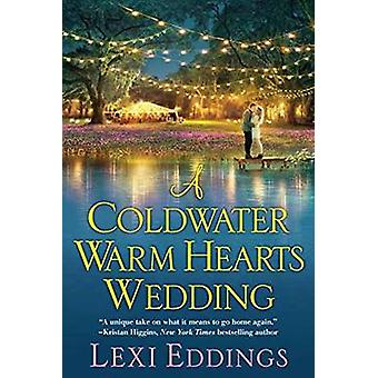Coldwater Warm Hearts Wedding by Lexi Eddings - 9781496704092 Book