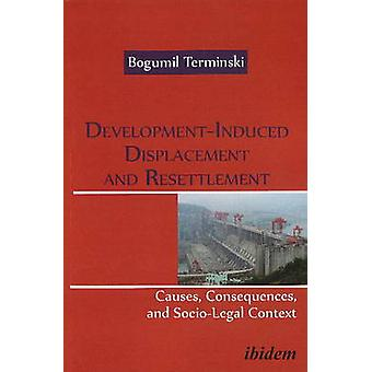 Development-Induced Displacement & Resettlement - - Causes - Consequenc