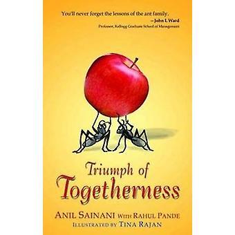 Triumph of Togetherness by Anil Sainani - Rahul Pande - Tina Rajan -