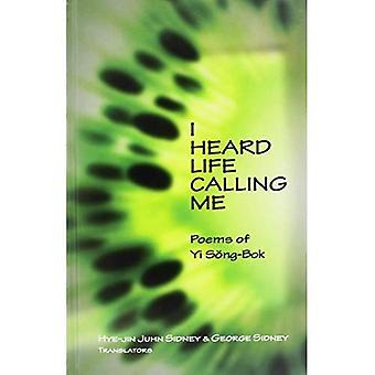 I Heard Life Calling Me: Poems of Yi Song-bok (Cornell East Asia Studies)