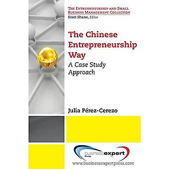 The Chinese Entrepreneurship Way A Case Study Approach by PerezCerezo & Julia