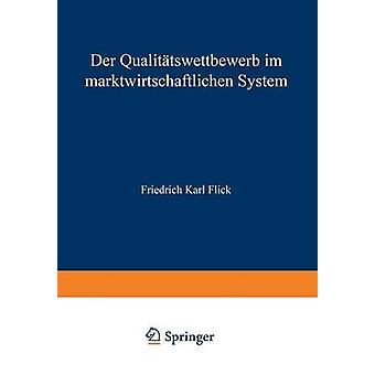Der Qualitatswettbewerb im Marktwirtschaftlichen system av flick & Friedrich Karl