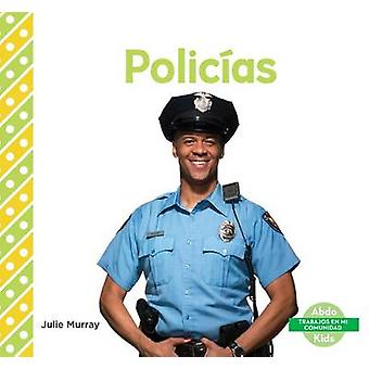 Policias (Police Officers) by Julie Murray - 9781680803426 Book