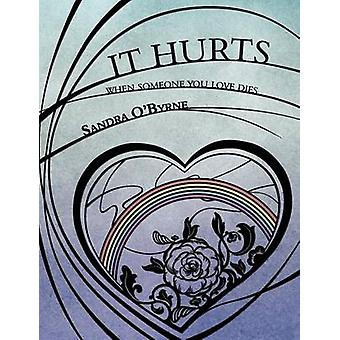 It Hurts When Someone You Love Dies by OByrne & Sandra