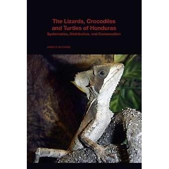 Lizards Crocodiles and Turtles of Honduras by James R McCranie