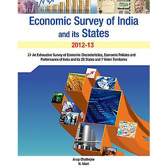 Economic Survey of India  its States by Anup Chatterjee
