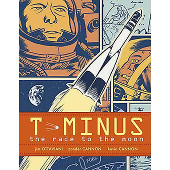 TMinus  The Race to the Moon by Jim Ottaviani & Illustrated by Zander Cannon & Illustrated by Kevin Cannon