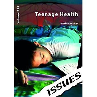Teenage Health 324 by Edited by Cara Acred