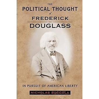 The Political Thought of Frederick Douglass by Nicholas Buccola