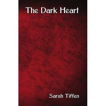 The Dark Heart by Tiffen & Sarah