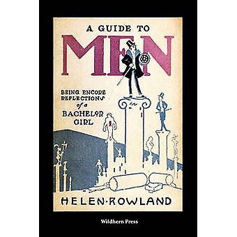 A Guide To Men Illustrated Edition by Rowland & Helen