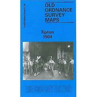 Tipton 1904 - Staffordshire Sheet 67.08 by Robin Pearson - 97808505422