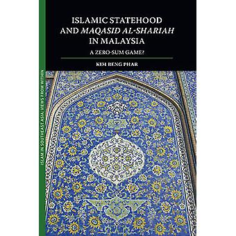 Islamic Statehood and Maqasid Al-Shariah in Malaysia - A Zero-Sum Game
