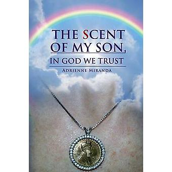 The Scent of My Son In God we Trust by Miranda & Adrienne