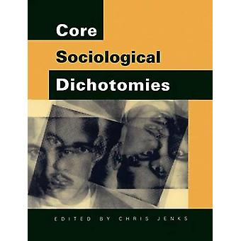 Core Sociological Dichotomies by Jenks & Chris