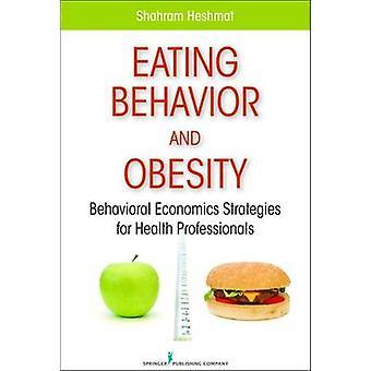 Eating Behavior and Obesity by Dr. Shahram Heshmat PhD